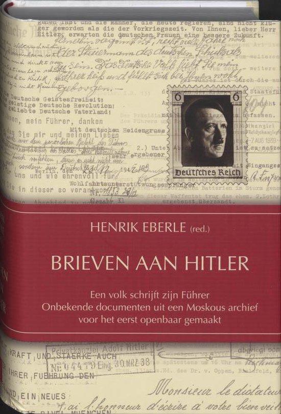 Brieven Aan Hitler - Henrik Eberle |