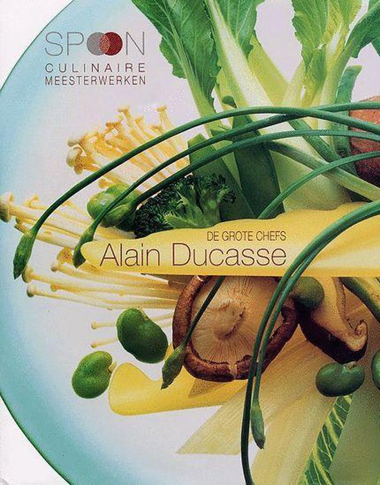 Spoon culinaire meesterwerken - A. Ducasse |