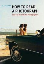 Boek cover How to Read a Photograph van Ian Jeffrey (Paperback)