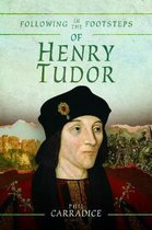 Following in the Footsteps of Henry Tudor