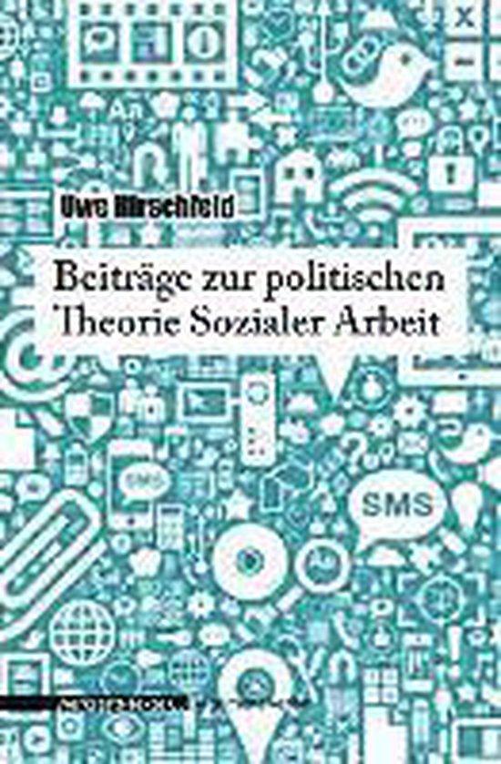 Beiträge zur politischen Theorie Sozialer Arbeit