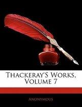 Thackeray's Works, Volume 7