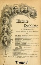 Histoire socialiste de la France contemporaine Tome I
