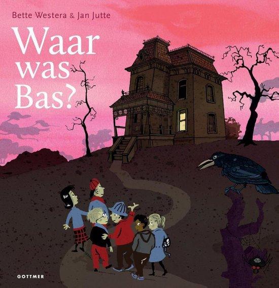 Waar was Bas? - Bette Westera  