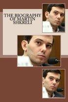 The Biography of Martin Shkreli
