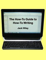The How-To Guide to How-To Writing