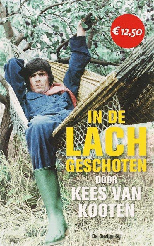 In de lach geschoten - Kees van Kooten |
