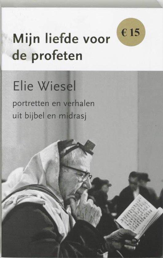 Mijn liefde voor de profeten - Elie Wiesel  