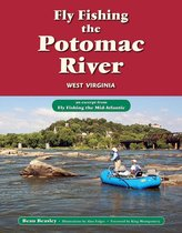 Fly Fishing the Potomac River, West Virginia