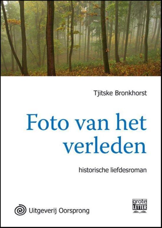 Cover van het boek 'Foto Van Het Verleden - Grote Letter Uitgave'