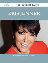 Kris Jenner 41 Success Facts - Everything you need to know about Kris Jenner