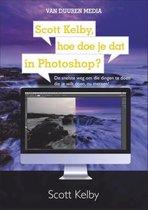 Boek cover Scott Kelby, hoe doe je dat in Photoshop? van Scott Kelby