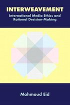 Interweavement, International Media Ethics and Rational Decision-Making