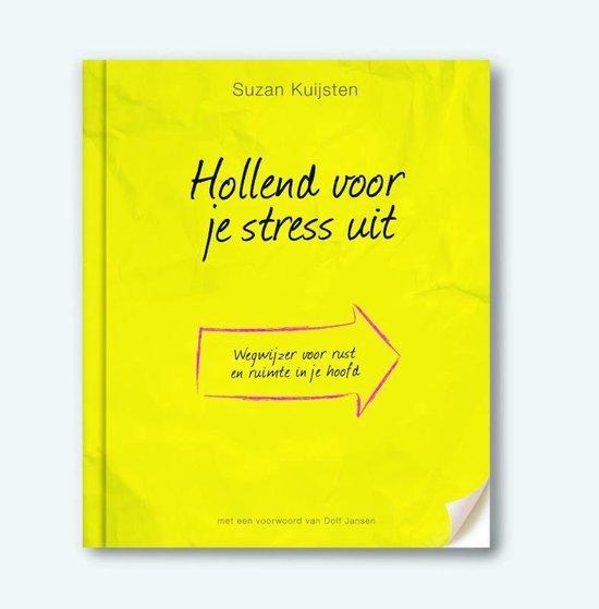 Hollend voor je stress uit - Suzan Kuijsten | Fthsonline.com