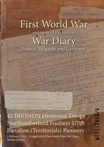 42 Division Divisional Troops Northumberland Fusiliers 1/7th Battalion (Territorials) Pioneers