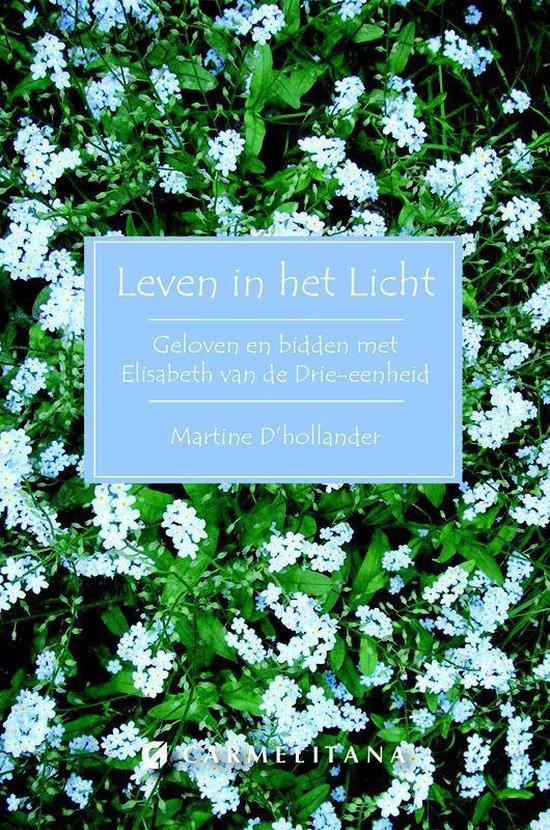 Leven in het licht - Martine D' Hollander |