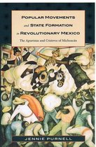 Popular Movements and State Formation in Revolutionary Mexico