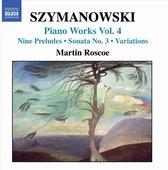 Szymanowski: Piano Works Vol.4