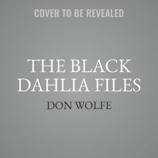 Afbeelding van The Black Dahlia Files