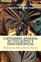 Capitalismo, Apologia Da vita Activa E Dano Existencial
