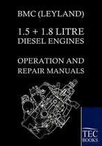 Bmc (Leyland) 1.5 ] 1.8 Litre Diesel Engines Operation and Repair Manuals