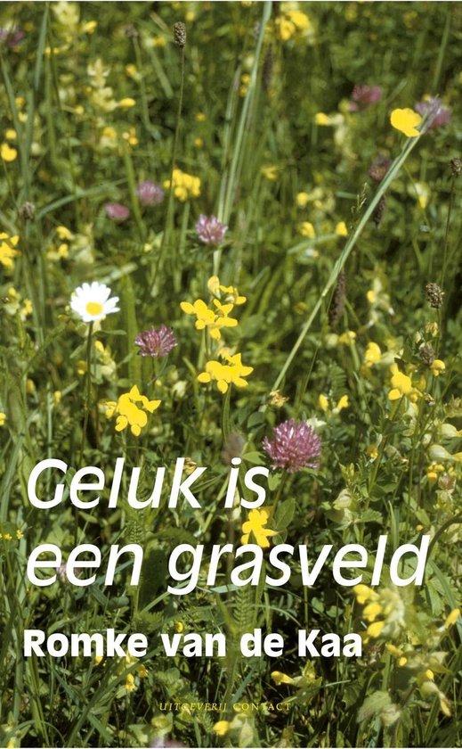 Geluk is een grasveld - Romke van de Kaa   Fthsonline.com