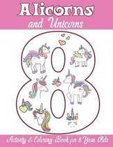 Alicorns and Unicorns Activity & Coloring Book for 8 Year Olds