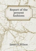 Report of the Present Fashions