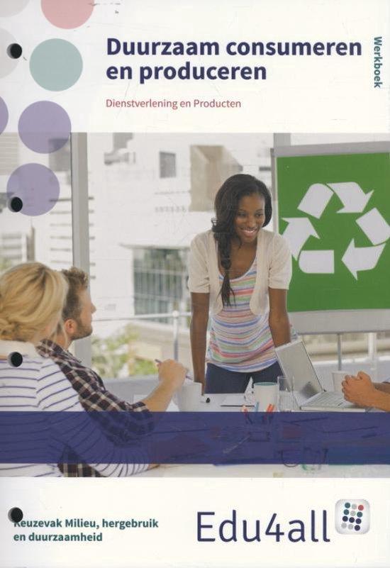 Edu4all DP - Duurzaam consumeren Werkboek Keuzevak milieu, hergebruik en duurzaamheid - Daphne Ariaens  