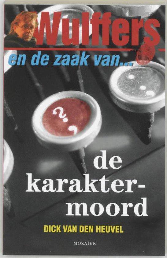 Cover van het boek 'Wulffers en de zaak van... de karaktermoord'