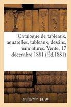Catalogue de tableaux modernes, aquarelles, tableaux et dessins anciens, miniatures