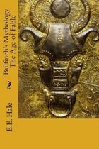 Bulfinch's Mythology the Age of Fable