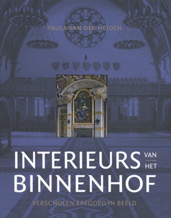 Interieurs van het Binnenhof - Paula van der Heiden |