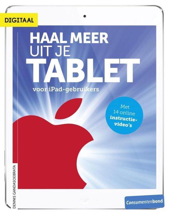 Haal meer uit je tablet - voor iPad-gebruikers - Dennis Gandasoebrata |