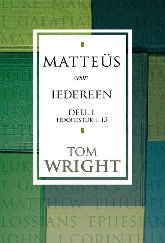 Matteüs voor iedereen, deel 1. Hoofdstuk 1-15 - Tom Wright  