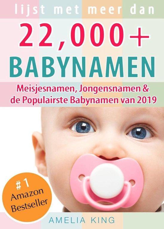 Boek cover Babynamen: Lijst met meer dan 22.000 Meisjesnamen, Jongensnamen & de Populairste Babynamen van 2020 van Amelia King (Onbekend)