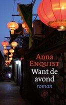 Boek cover Want de avond van Anna Enquist