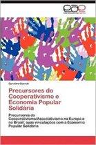 Precursores Do Cooperativismo E Economia Popular Solidaria