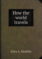 How the World Travels