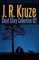 J. R. Kruze Short Story Collection 02
