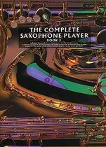 The Complete Saxophone Player Book 3