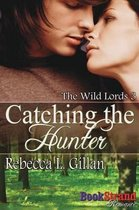 Catching the Hunter [The Wild Lords 3] (Bookstrand Publishing Romance)