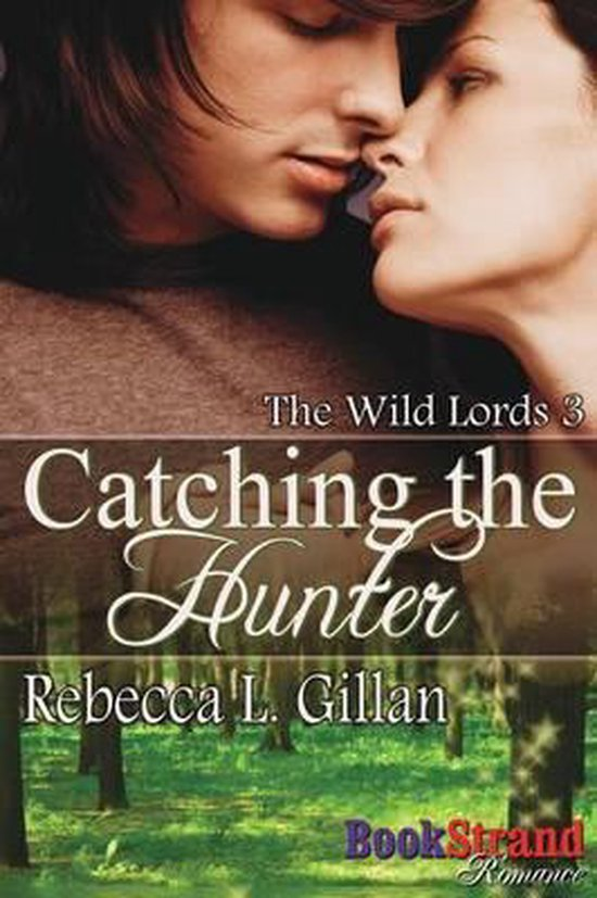 Catching the Hunter [The Wild Lords 3] (Bookstrand Publishing Romance)