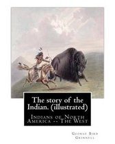 The Story of the Indian. by