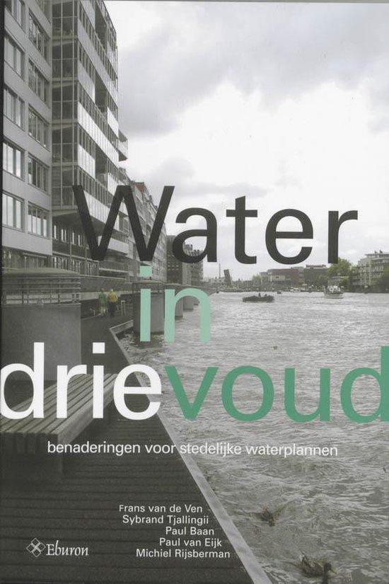 Water In Drievoud - F. van de Ven  