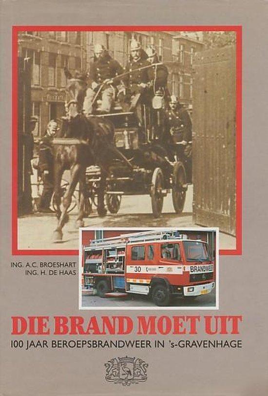DIE BRAND MOET UIT - H. de Haas  