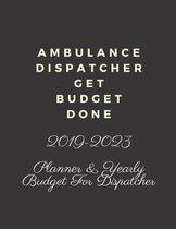 Ambulance Dispatcher Get Budget Done
