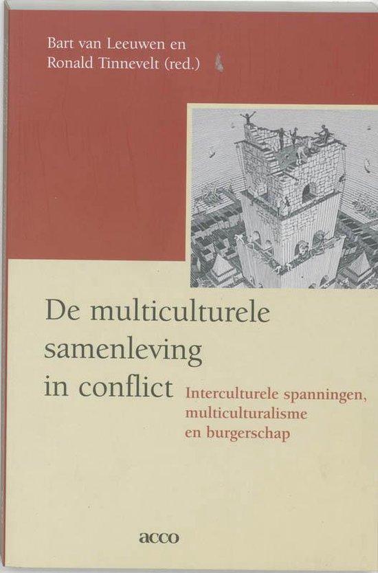 De multiculturele samenleving in conflict. Interculturele spanningen, multiculturalisme en burgerschap - Leeuwen Bart van | Fthsonline.com