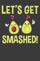 Let's Get Smashed!