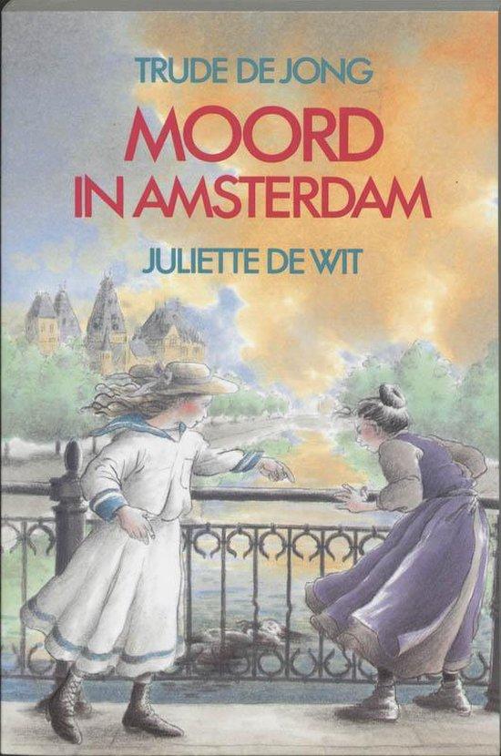 Moord in Amsterdam - Trude de Jong |